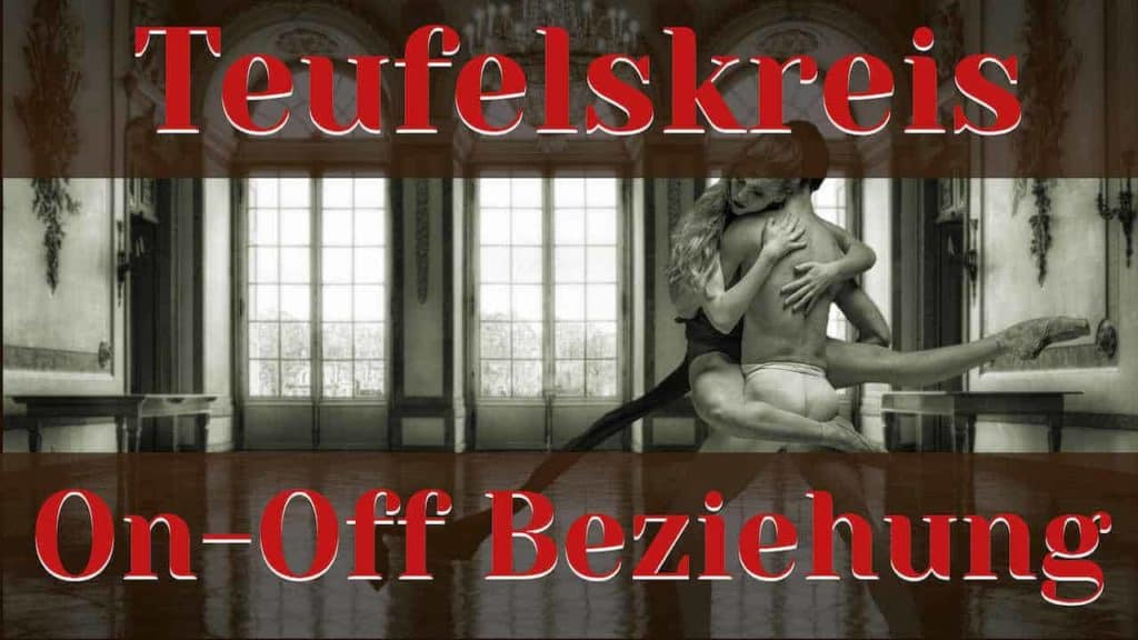 On off Beziehung retten